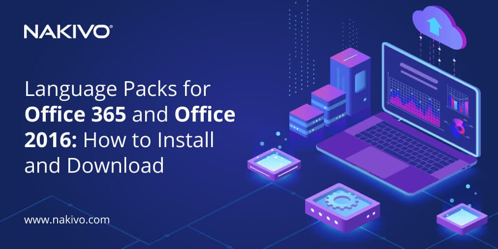 Language Packs for Office 365 and Office 2016: How to Install and Download