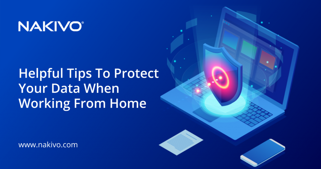 Helpful Tips to Protect Your Data When Working from Home