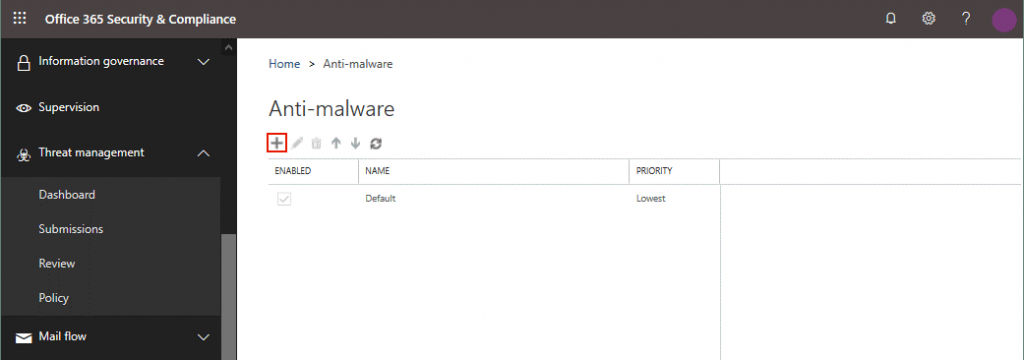 Creating a new anti-malware policy for Office 365 Advanced Threat Protection