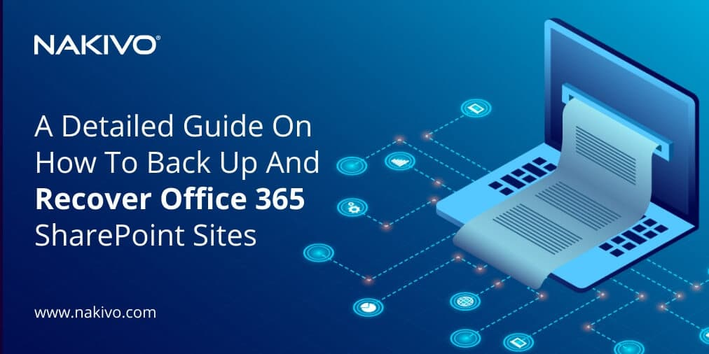 A Guide on How to Back Up and Recover Office 365 SharePoint Sites