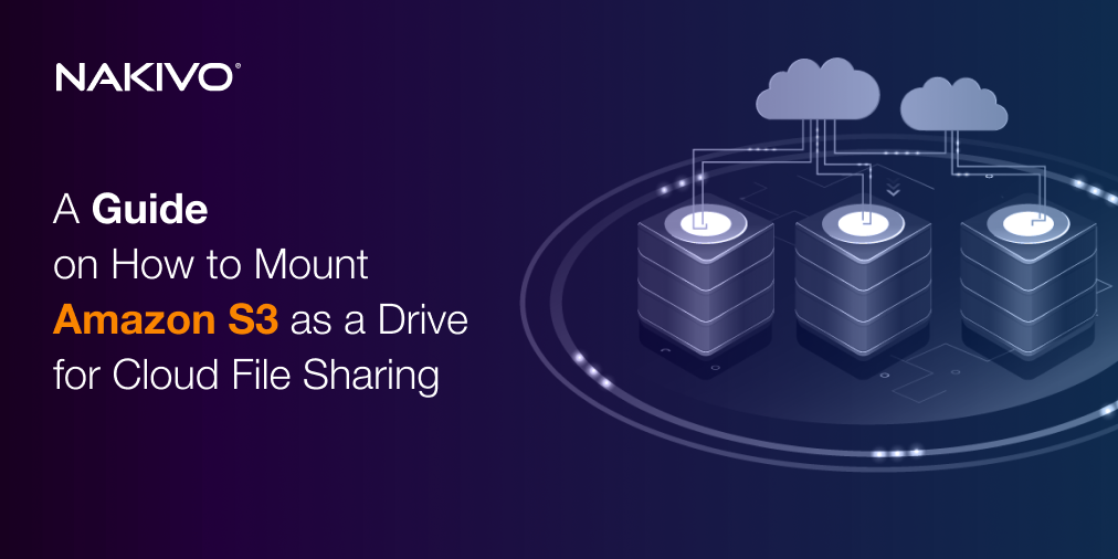 A Guide on How to Mount Amazon S3 as a Drive for Cloud File Sharing