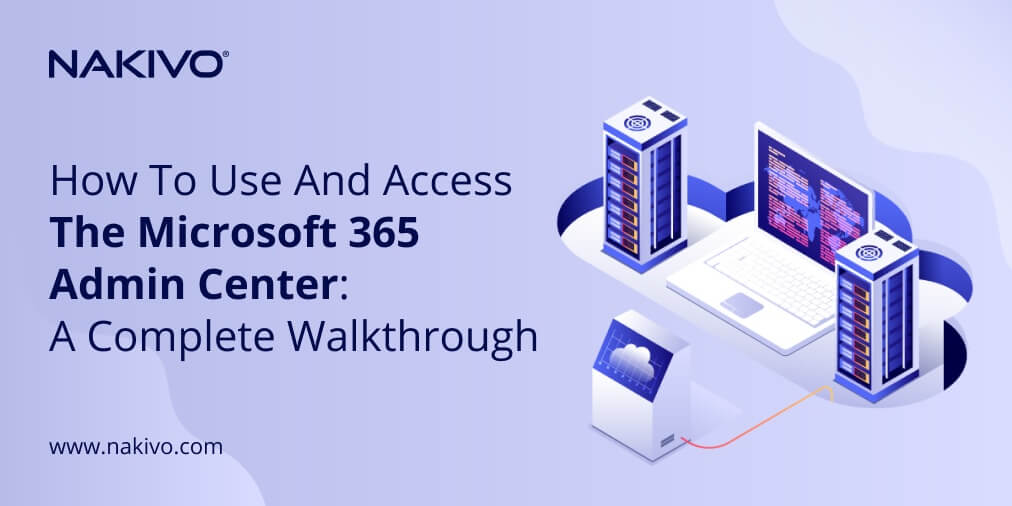 How to Use and Access the Office 365 Admin Center: A Complete Walkthrough