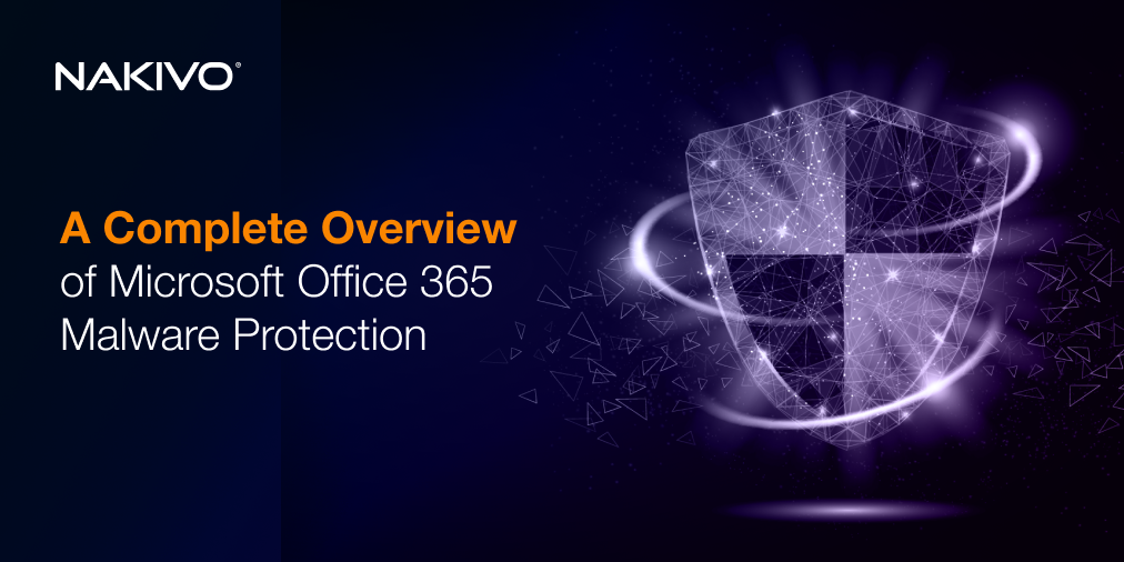 Microsoft Office 365 Malware Protection: A Short Guide