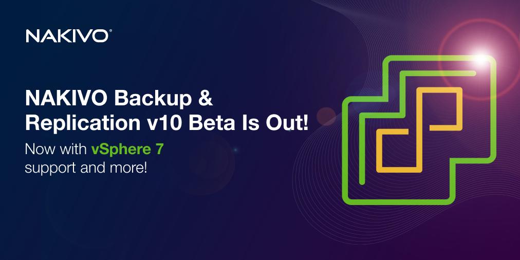 NAKIVO Backup & Replication v10 Beta: What's New?