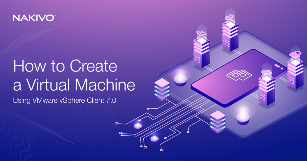 How to Create a Virtual Machine Using vSphere Client 7.0