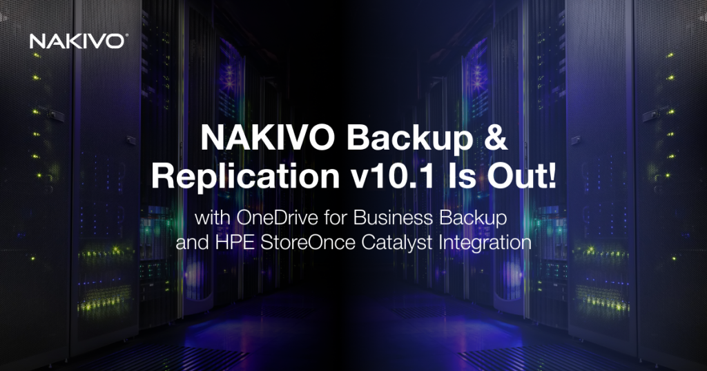 NAKIVO Backup & Replication v10.1: What's New?