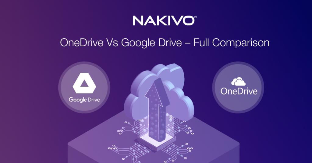 OneDrive vs Google Drive: A Full Comparison
