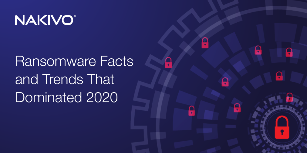 Ransomware Facts and Trends That Dominated 2020
