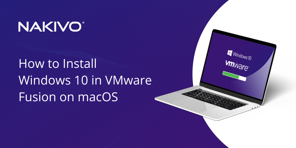 Installing Windows 10 as a Guest Operating System in VMware Fusion