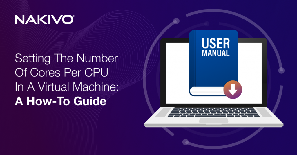 Setting the Number of Cores per CPU in a Virtual Machine: A How-to Guide
