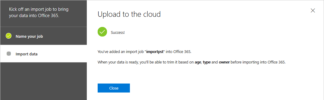 An import job has been added for importing PST into Office 365