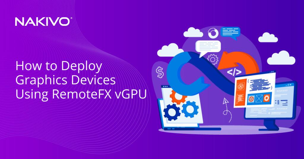 How to Deploy Graphics Devices Using RemoteFX vGPU