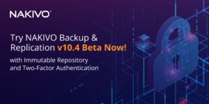 NAKIVO Backup & Replication v10.4 Beta