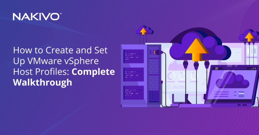 How to Create and Set Up VMware vSphere Host Profiles: Complete Walkthrough