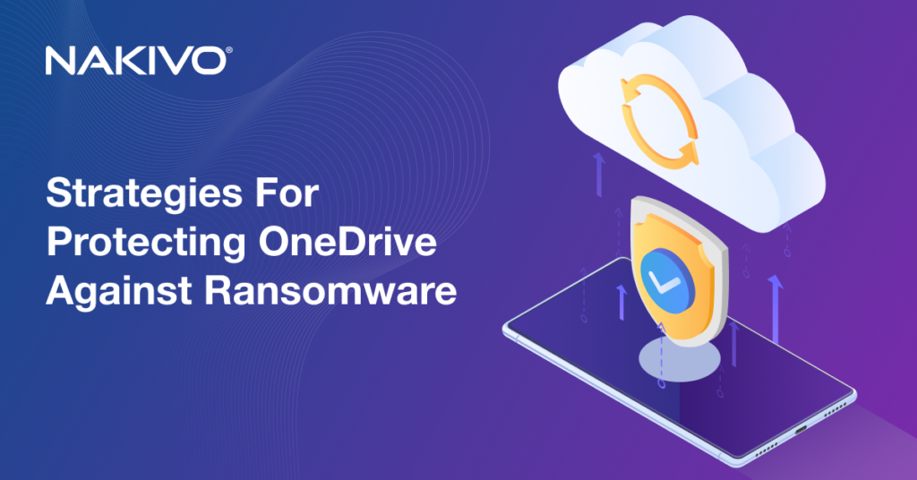Strategies for Protecting OneDrive Against Ransomware