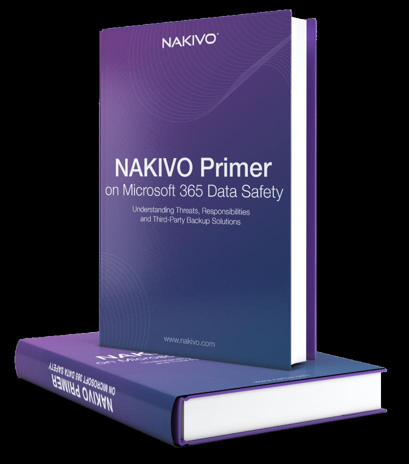 NAKIVO Primer on Microsoft 365 Data Safety